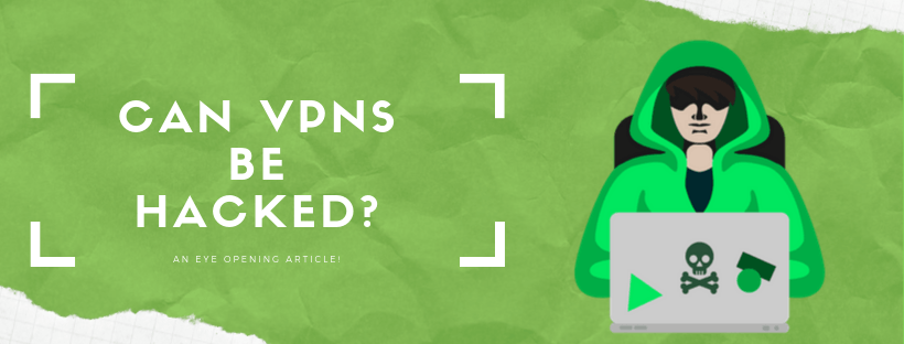 Can-VPNs-Be-Hacked