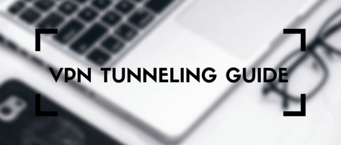 VPN Tunneling guide