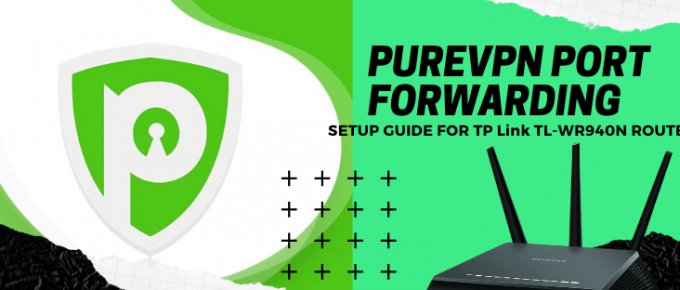 PUREVPN-PORTFORWARDING-ON-TL-WR940N-ROUTERS
