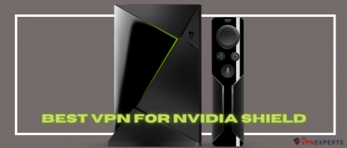 best vpn for nvidia shield - TheVPNExperts.com