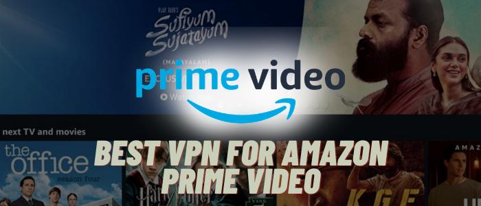 best vpn for Amazon prime video - Thevpnexperts