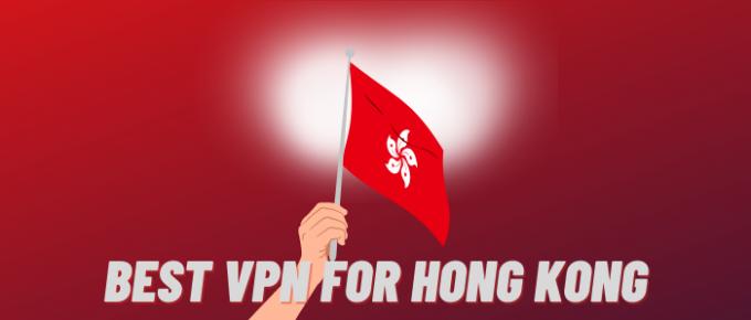 best vpn for hong kong - Thevpnexperts
