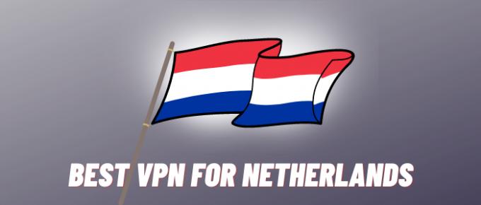 Best vpn for Netherlands - Thevpnexperts