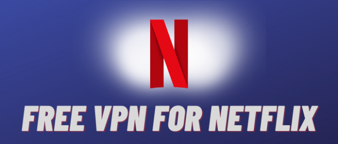 free vpn for netflix - Thevpnexperts