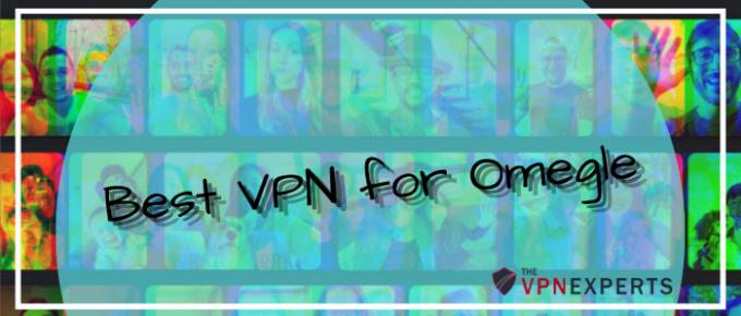 Best VPN for Omegle